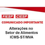 Comunicado Importante - Alterações no Setor de Alimentos - ICMS-ST/MVA