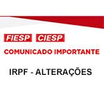 Comunicado Importante - IRPF - ALTERAÇÕES