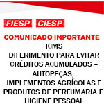 Comunicado Importante - ICMS - Deferimento para evitar créditos acumulados - Autopeças, Implementos Agrícolas e Produtos de Perfumaria e Higiene Pessoal
