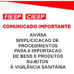 Comunicado Importante - ANVISA - Simplificação de procedimentos para a importação de bens e produtos sujeitos à vigilância sanitária
