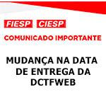 Comunicad Importante - MUDANÇA NA DATA DE ENTREGA DA DCTFWEB