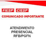 Comunicado Importante - Atendimento Presencial RFB/PGFN