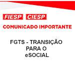 Comunicado Importante - FGTS -Transição para o eSocial