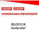 Comunicado Importante - BLOCK K - LEMBRETE!