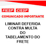 Comunicado Importante - LIMINAR DEFERIDA CONTRA MULTA DO TABELAMENTO DO FRETE