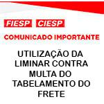 Comunicado Importante - UTILIZAÇÃO DA LIMINAR CONTRA MULTA DO TABELAMENTO DO FRETE