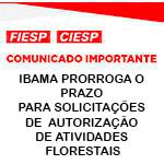 Comunicado Importante - IBAMA PRORROGA O PRAZO PARA SOLICITAÇÕES DE AUTORIZAÇÃO DE ATIVIDADES FLORESTAIS