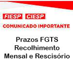 Comunicado Importante - Prazos FGTS - Recolhimento Mensal e Rescisório