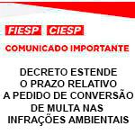 Comunicado Importante - DECRETO ESTENDE O PRAZO RELATIVO A PEDIDO DE CONVERSÃO DE MULTA NAS INFRAÇÕES AMBIENTAIS